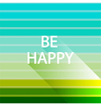 be happy light natural light color vector image vector image