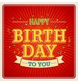 Happy birthday to you 2 2 vector image