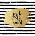 Joy to the world Hand drawn vector image