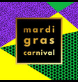 mardi gras carnival geometric background vector image
