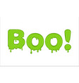 word boo made of slime vector image