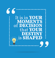 Inspirational motivational quote It is in your vector image