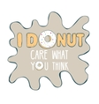 Inscription Donut care with donut vector image