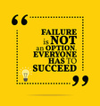 Inspirational motivational quote Failure is not an vector image