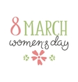 International Womens Day text 8 March for vector image