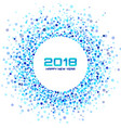 new year 2018 card blue circle confetti frame vector image