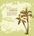 Travel hand drawn vintage tropical design vector image