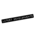 Latest Developments rubber stamp vector image