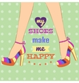 Poster with text of My shoes make me happy vector image