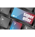 Super offer text on laptop computer keyboard keys vector image vector image