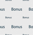 Bonus sign icon Special offer label Seamless vector image