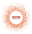 new year 2018 card red circle confetti frame vector image