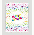 Birthday with colorful confetti vector image