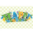 Happy Birthday Glossy 3D type vector image
