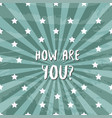 how are you blog banner card vector image