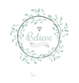 Inspirational romantic quote card Believe vector image