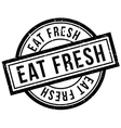 Eat Fresh rubber stamp vector image