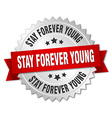 stay forever young 3d silver badge with red ribbon vector image