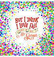 fall hand written lettering quote and autumn vector image