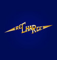 recharge motivation lettering vector image