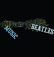 the beatles text background word cloud concept vector image