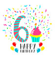 happy birthday card for 6 year kid fun party art vector image