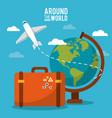 around the world globe world plane suitcase sky vector image