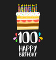 happy birthday cake card 100 hundred year party vector image