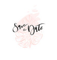 hand drawn abstract tropical save the date vector image