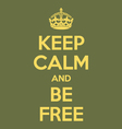 keep calm and be free poster quote vector image