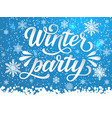 hand drawn lettering - winter party elegant vector image