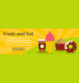 fresh and hot fast food banner horizontal concept vector image