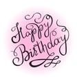 Happy birthday handwritten lettering design vector image vector image