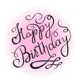 Happy birthday handwritten lettering design vector image