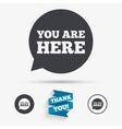 You are here sign icon Info speech bubble vector image