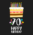 happy birthday cake card for 70 seventy year party vector image