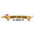 new year 2018 greeting card with dachshund dog vector image