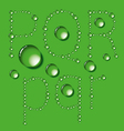 Water Drop Letters On Green New 06 vector image vector image