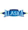 Alaska The Last Frontier vector image