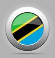 flag of tanzania shiny metal gray round button vector image