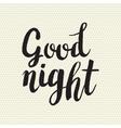 Hand drawn phrase Good night vector image