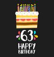 happy birthday card 63 sixty three year cake vector image