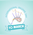 10 march international bagpipe day vector image