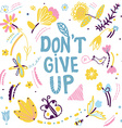 Dont give up motivation card with nature elements vector image