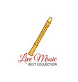 reed pipe or clarinet flute live music icon vector image
