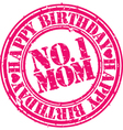 Happy birthday number 1 mom stamp vector image vector image