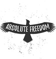 Absolute freedom lettering Vintage eagle with hand vector image