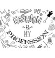 fashion is my profession vector image