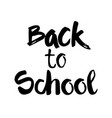 back to school logo hand drawn text on white vector image