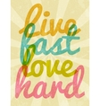Live fast love hard typography vector image vector image